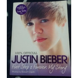 Justin Bieber - My First Step 2 Forever: My Story (original)