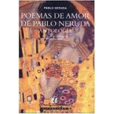 Poemas De Amor De Pablo Neruda Antologia