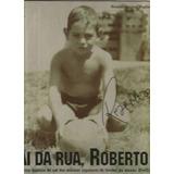 Sai Da Rua Roberto Autografado Roberto Rivellino Fluminense
