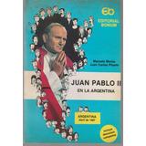 Juan Pablo Ii En La Argentina. Abril De 1987