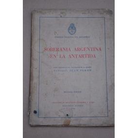 Soberanía Argentina Antartida Documento Perón 1948