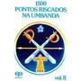 1500 Pontos Riscados Na Umbanda - Volume Ii Vários Autores