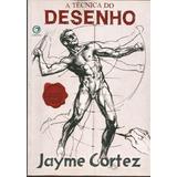 A Técnica Do Desenho De Jayme Cortez