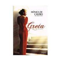 Livro Espirita: Greta - Monica De Castro