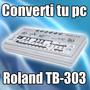 Converti Tu Pc En Un Roland Tb-303