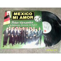 L.p.mexico Mi Amor Seleccion Futbol Alemana