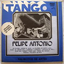 Felipe Antonio - Valsecitos De Antes - Vinilo Lp Nacional