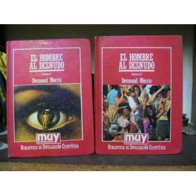 El Hombre Al Desnudo - Desmond Morris--antropologia