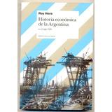 Roy Hora-historia Económica De La Argentina En El Siglo Xix