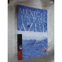 Libro Mexico Un Pais Azul , Libros Del Rincon , Año 2004 ,
