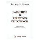 Caducidad O Perención De Instancia Falcón, Enrique (rc)
