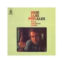 Jose Luis Perales Cd Para Vosotros Canto, Importado
