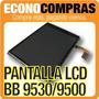 Pantalla Lcd Para Blackberry 9530 Display 100% Original!!!!!