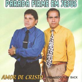Cd Parada Firme Em Jesus - Amor De Cristo - Playback Incluso