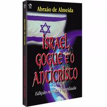 Livro - Israel, Gogue E O Anticristo - Abraão De Almeida