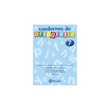 Cuaderno De Ortografía 7 (castellano - Material Complementa