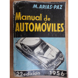 Antiguo Manual De Automóviles M. Arias- Paz 1956