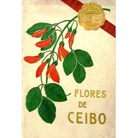 Libro Flores De Ceibo (poemas) Por Carlos Roxlo (1910)