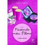Fazendo Meu Filme 1 - A Estreia De Fani - 2ª Ed. 2009