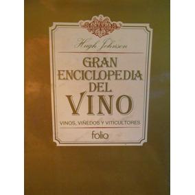 Gran Enciclopedia Vino Viñedos Y Viticultores Hugh Johnson