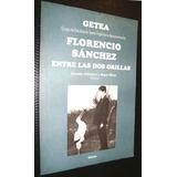 Florencio Sanchez Entre Las Dos Orillas Ed.getea 1998