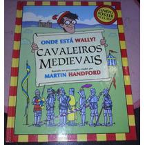Livro Onde Está Wally? Cavaleiros Medievais Com Pôster Raro