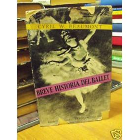 Livro Breve História Del Ballet Cyril W. Beaumont