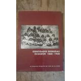 Identidades Desnudas Ecuador 1860-1920 Fotografía Aborígenes