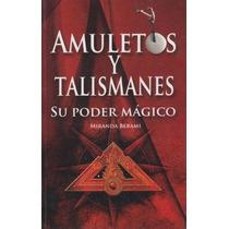 Amuletos Y Talismanes Su Poder Magico Miranda Berami