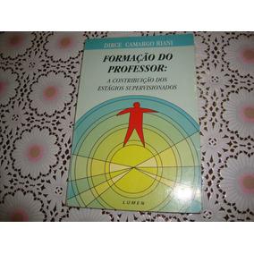 Formação Do Professor - Dirce Camargo ( Fotos Reais Livro )