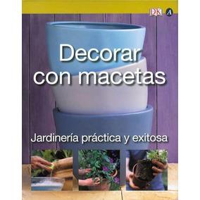 Decorar Con Macetas - Richard Rosenfeld