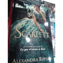 Scarlett Alexandra Ripley Lo Que El Viento Se Llevó Secuela