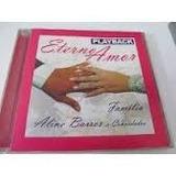Cd Aline Barros - Eterno Amor Familia Playback - Novo