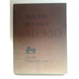 Libro-manual De Despiece/repuestos: Tractor Belarus Mt 3-50