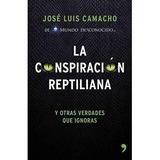 La Conspiracion Reptiliana Y Otras Verdades Que Ignoras Pdf