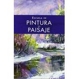 Libro Pintura Del Paisaje Técnica Óleo Acuarela Pastel Nuevo