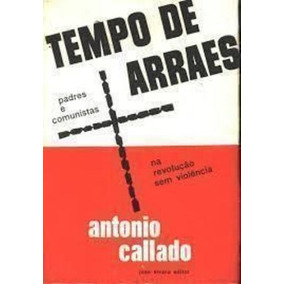 Tempo De Arraes - Padres E Comunistas Na Revolução Sem Vi...