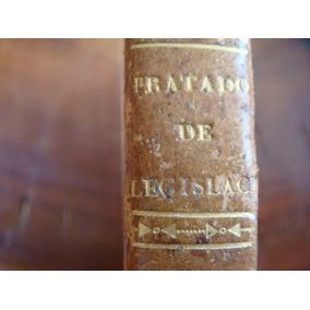 Libro Antiguo Tratado De Legislación Año De 1827