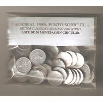 Lote 50 Monedas De 1 Austral 1989 Variante Rara C/punto En 1