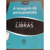 Libras- A Imagem Do Pensamento ( Língua Brasileira De Sinais