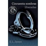 50 Sombras Liberadas - E.l James- Versión Digital