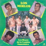 Cd De Los Mirlos * Los Reyes De La Cumbia Amazonica