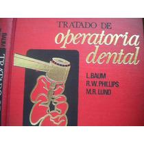 Tratado De Operatoria Dental, De Baum, Phillips Y Lund, 1984