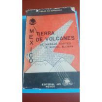 Mexico Tierra De Volcanes De Hernan Cortez A Miguel Aleman