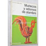 Muñecos Y Adornos De Alambre Coleccion Como Hacer Kapelusz