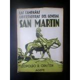 Las Campañas Libertadoras Del General San Martin- Ornstein