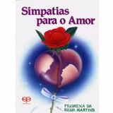 Livro Simpatias Para O Amor - Filomena Da Silva Martins
