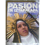 Pasion En Iztapalapa. Prol. Juan Villoro Y Monsivais.