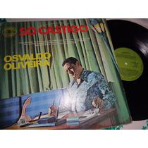 Lp Osvaldo Oliveira, Só Castigo, 1972 Conservado - Usado