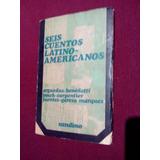 Seis Cuentos Latino-americanos -benedetti-argfuedas Otros